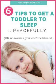 6 tips to get a toddler to sleep and a peaceful bedtime
