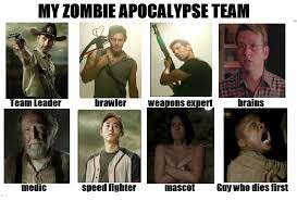 Team Memes - walking dead survival apocalypse team my zombie apocalypse team