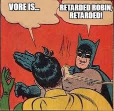 Retard Meme Generator - meme creator vore is retarded robin retarded meme generator