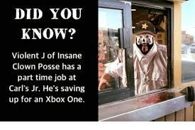Insane Clown Posse Memes - did you know violent j of insane clown posse has a part time job