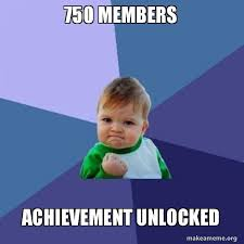 750 members achievement unlocked success kid make a meme