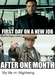 New Job Meme - first day on a new job usticelkaquemenes after one month my life