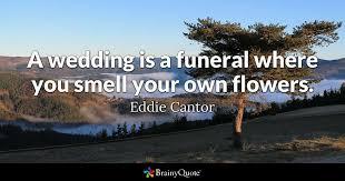 wedding quotes nature eddie cantor quotes brainyquote