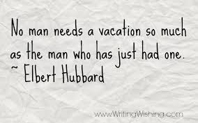 quotes about work after vacation 19 quotes