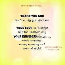 thank you god for the day you give us prayers for you