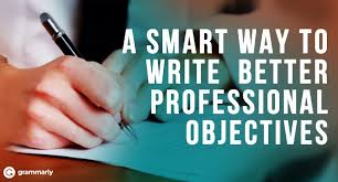 professional objectives a smart way to write better professional objectives grammarly blog