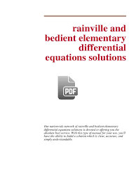 rainville and bedient elementary differential equations solutions