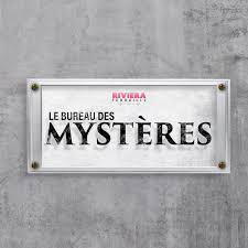 des bureau le bureau des mystères podcast riviera ferraille