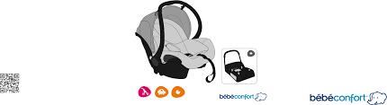 notice siege auto bebe confort mode d emploi bebe confort streety fix siège auto bébé en ligne