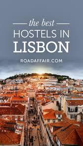 10 Best Hostels In Lisbon Portugal Lisbon Portugal Portugal