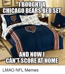 Chicago Bears Memes - bought a chicago bears bedset and now i cant score athome lmao nfl