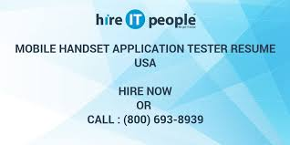 mobile handset application tester resume hire it people we get