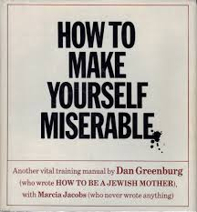 how to make yourself miserable another vital training manual dan
