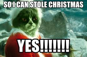 Grumpy Cat Memes Christmas - so i can stole christmas yes grinch grumpy cat meme generator
