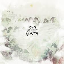 listen u2014 run river north