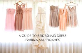 Wedding Dress Fabric A Guide To Bridesmaid Dress Fabrics And Finishes Ultimate Bridesmaid