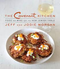the covenant kitchen food and wine for the new jewish table ou