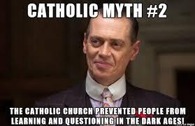 Catholic Memes Com - catholic church dark ages