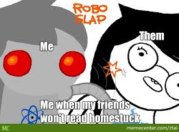 Homestuck Memes - they need to read homestuck by ztai meme center