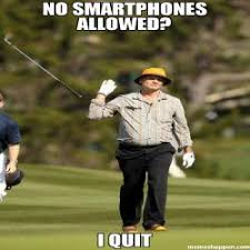 I Quit Meme - no smartphone allowed i quit meme bill murray golf 48809