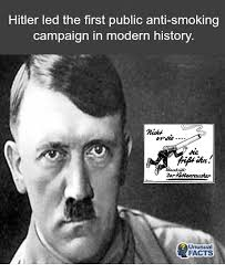 Anti Smoking Meme - hitler led the first public anti smoking caign in modern