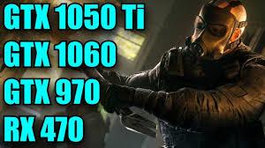 siege g27 rainbow six siege gtx 1060 gtx 1050 ti rx 470 gtx 970