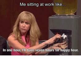Sitting Meme - me sitting at work like in one hour i il have seven hours till happy