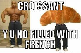 Croissant Meme - croissant what s meme