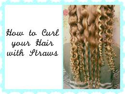 how to curl your hair fast with a wand how to curl your hair with straws heatless haley bronwen