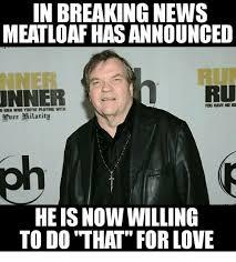 Mom The Meatloaf Meme - 25 best memes about meatloaf meatloaf memes
