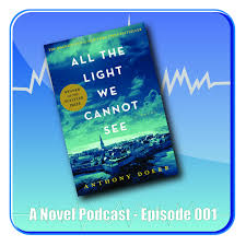 The Light We Cannot See All The Light We Cannot See Anp 001 A Novel Podcast Podcast