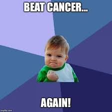 Memes Cancer - to hell with cancer imgflip
