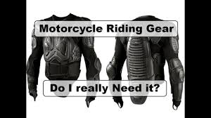 motorcycle riding gear motorcycle riding gear do i really need it youtube