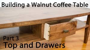 how to build a table with drawers building a walnut coffee table top and drawers part 3 youtube