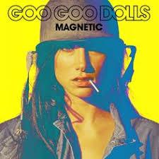 Magnetic Album Rock Album Artwork Goo Goo Dolls Album Covers Pinterest Goo