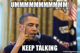 Talking Meme - ummmmmmmmmmm keep talking obama on the sex line make a meme