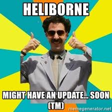 Soon Tm Meme - heliborne might have an update soon tm borat meme meme