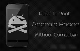 how to jailbreak an android phone how to root any android smartphone without computer root without pc