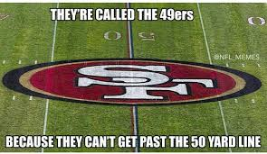 Funny Niner Memes - and who doesn t love another niner joke new england patriots