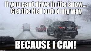 Driving In Snow Meme - driving in the snow imgflip