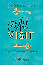 a must have book for the modern hostess thoughtfully simple amazon com the art of the visit being the perfect host becoming