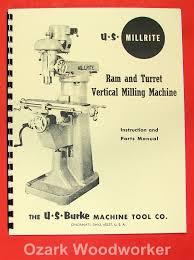 u s burke millrite vertical milling machine operator u0026 parts