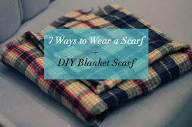 diy blanket 7 ways to wear a scarf for fall a diy blanket scarf strange