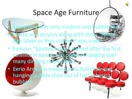 Modern Age Furniture by The Russian American Space Race U0026 Space Age Ppt Download