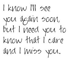 see u soon i i ll see you again soon but i need you to that i care