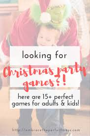 christmas party games for adults and kids embrace the perfect mess