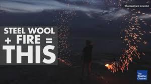 backyard scientist steel wool fire the weather channel