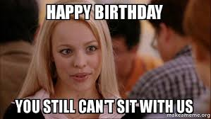 Birthday Girl Meme - funny birthday memes for friends girls boys brothers sisters