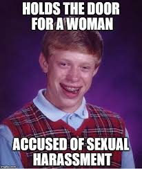 Sexual Harrassment Meme - holds the door for a woman accused of sexual harassment