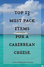 Top 10 Must Pack Cruise by Best 25 Caribbean Cruise Ideas On Summer